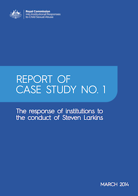 Royal Commission into Institutional Responses to Child Sexual Abuse – Report of Case Study No. 1